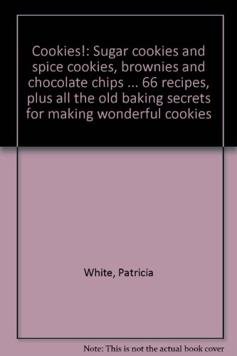 cookies-sugar-cookies-and-spice-cookies-brownies-and-chocolate-chips-66-recipes-plus-all-the-old-bak