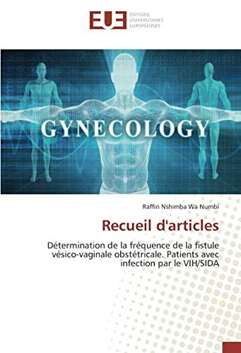 Recueil d'articles: Determination de la Frequence de la fistule vesico-vaginale obstetricale. Patients avec infection