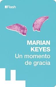 Un momento de gracia par  Marian Keyes
