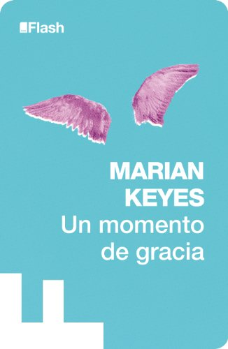 Un momento de gracia (Flash Relatos) por Marian Keyes
