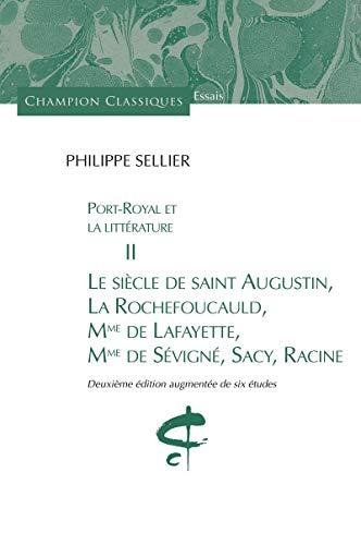 Port-Royal et la littérature Tome II. Le siècle de