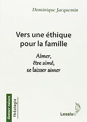 Vers une éthique pour la famille : Aimer, être aimé, se laisser aimer