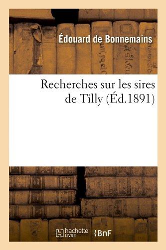 Recherches sur les sires de Tilly (Éd.1891)