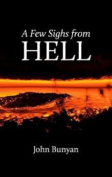A Few Sighs from Hell by [Bunyan, John]