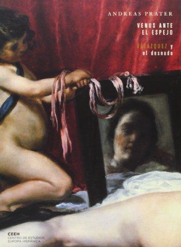 Venus ante el espejo: Velázquez y el desnudo (Velazqueña) por Andreas Prater