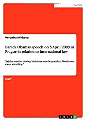 Barack Obamas speech on 5 April 2009 in Prague in relation to international law: