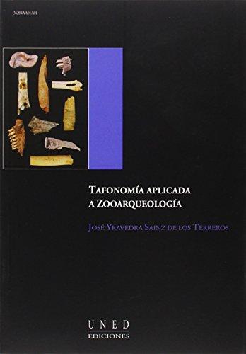 Tafonomía Aplicada a Zooarqueología (AULA ABIERTA) por José YRAVEDRA SAINZ DE LOS TERREROS