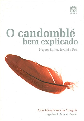 O candomblé bem explicado: Nações Bantu, Iorubá e Fon (Portuguese Edition) por George Maurício