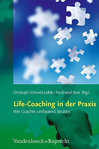 Life-Coaching in der Praxis: Wie Coaches umfassend beraten (2011-12-31)
