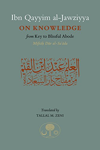 ibn-qayyim-al-jawziyya-on-knowledge-from-key-to-the-blissful-abode-miftah-dar-al-sa-ada