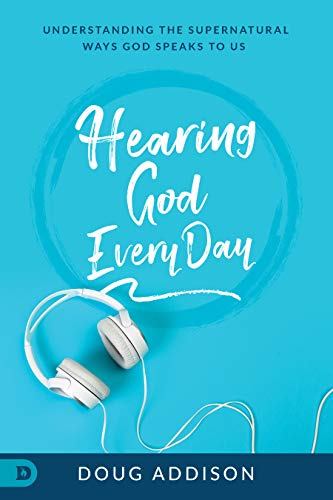 Hearing God Every Day: Understanding the Supernatural Ways God Speaks to Us (English Edition)