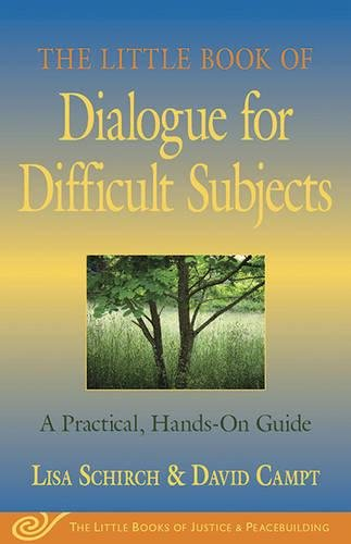 The Little Book of Dialogue for Difficult Subjects: A Practical, Hands-On Guide par Lisa Schirch