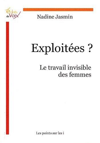 Exploitées ? Le travail invisible des femmes par Nadine Jasmin
