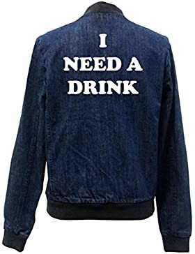 I Need A Drink Bomber Chaqueta Girls Jeans Certified Freak