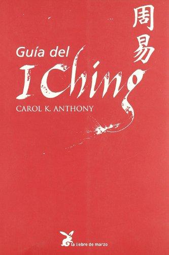 Descargar Libro Guía Del I Ching (Biblioteca Sabiduria Interior) de Carol K. Anthony