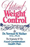 [(Pure and Simple Natural Weight Control)] [By (author) Norman W. Walker] published on (August, 2008)
