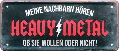 Meine Nachbarn hören Heavy Metal 28x12 Deko Blechschild 2014