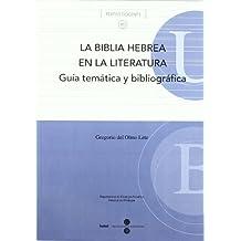 La Biblia Hebrea en la literatura: guía temática y bibliográfica (TEXTOS DOCENTS)