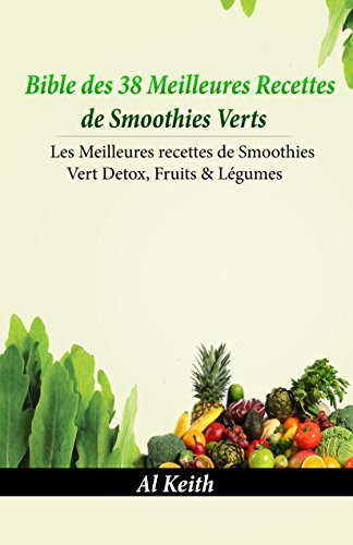 Smoothies Verts:Bible des 38 Mei...