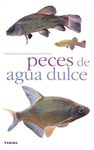 Peces De Auga Dulce/fresh Water Fish