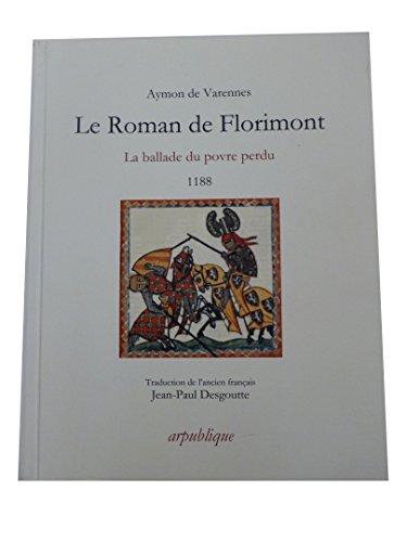 FLORIMONT ET ENVIRONS - Le Roman de Florimont : La ballade du povre perdu