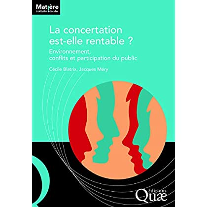 La concertation est-elle rentable ?: Environnement, conflits et participation du public