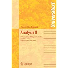 Analysis II: Differential and Integral Calculus, Fourier Series, Holomorphic Functions (Universitext) by Roger Godement (2010-06-02)