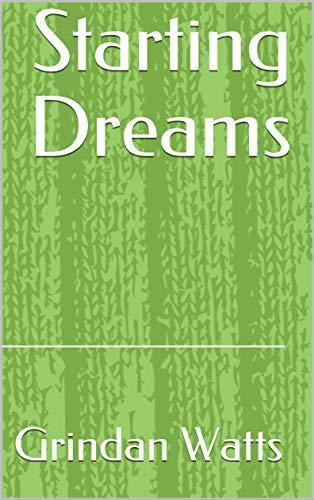 Starting Dreams (Norwegian Edition) por Grindan Watts