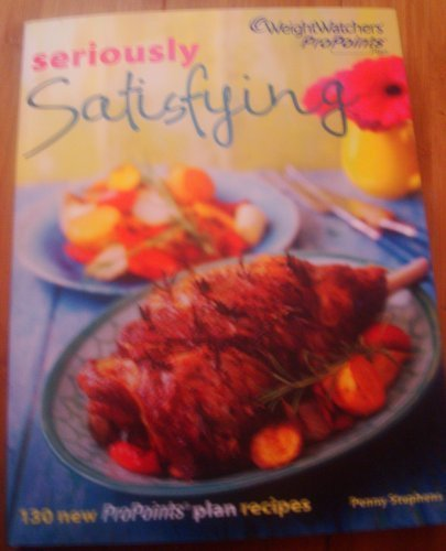 Seriously Satisfying Weight Watchers Cookbok Pro Points (Weight Watchers Cookbook) by Penny Stephens (2011) Paperback