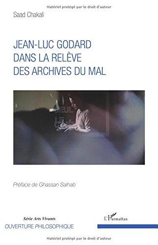 Jean-Luc Godard dans la relève des archives du mal