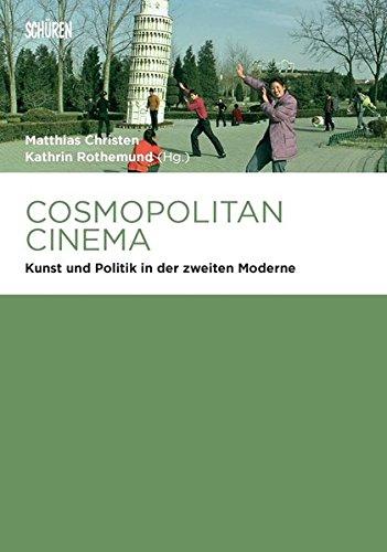 Cosmopolitan Cinema: Kunst und Politik in der zweiten Moderne (Marburger Schriften zur Medienforschung)