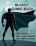 Blanko Comic Buch: 120 Seiten leere Comic Raster zum Selberzeichnen: Großes Format 21,59 x 27,94 cm