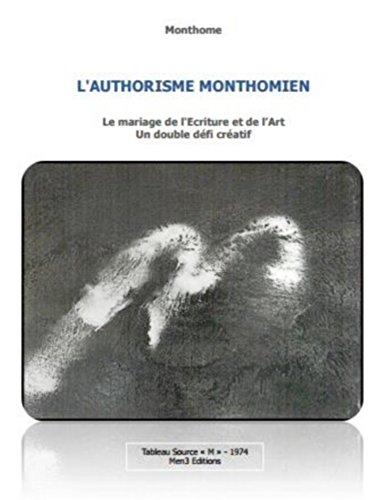 L'Authorisme Monthomien: Le mariage de l'Ecriture et de l'Art, un double défi créatif
