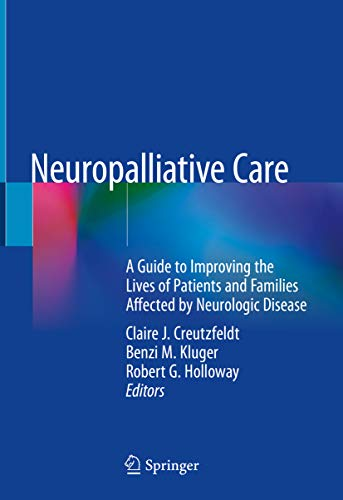 Neuropalliative Care: A Guide to Improving the Lives of Patients and Families Affected by Neurologic Disease (English Edition)