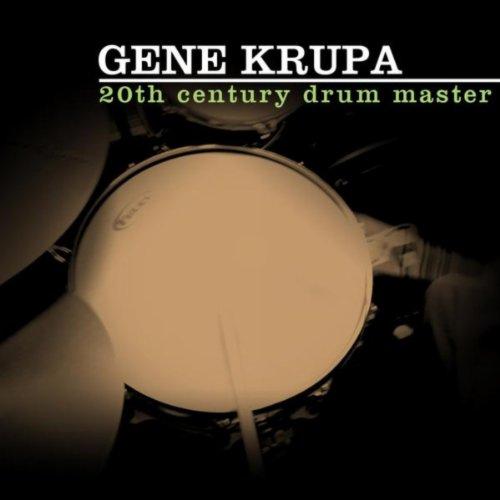 Gene Krupa - 20th Century Drum Master