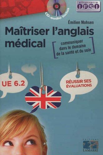 Maîtriser l'anglais médical: communiquer dans le domaine de la santé et du soin: Réussir ses évaluations UE 6.2