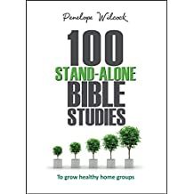 100 Stand-Alone Bible Studies: To Grow Healthy Home Groups