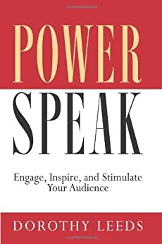 Power Speak: Engage, Inspire and Stimulate Your Audience von [Leeds, Dorothy]
