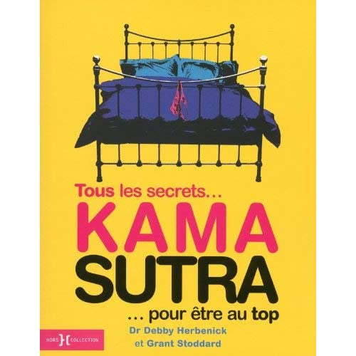 Kama Sutra : Tous les secrets. pour être au top by Debby Herbenick;Grant Stoddard(2013-09-28)