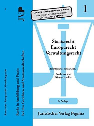 Staatsrecht/Europarecht/Verwaltungsrecht: Recht in Ausbildung und Praxis bei dern Gerichten und Staatsanwaltschaften