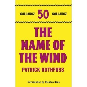 The Name of the Wind: The Kingkiller Chonicle: Book 1 (Gollancz 50)
