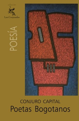 Poetas bogotanos: Conjuro Capital