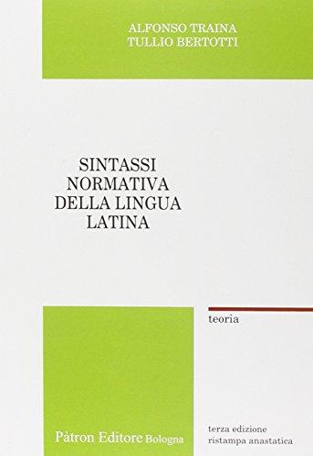 Sintassi normativa della lingua latina. Teoria (rist. anast.)
