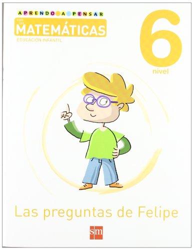 aprendo-a-pensar-con-las-matematicas-las-preguntas-de-felipe-nivel-6-educacion-infantil