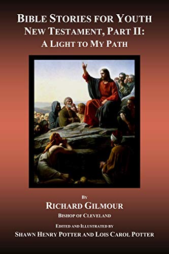 Bible Stories for Youth, New Testament, Part II: A Light to My Path (English Edition)