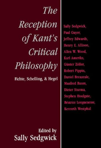 The Reception of Kant's Critical Philosophy: Fichte, Schelling, and Hegel