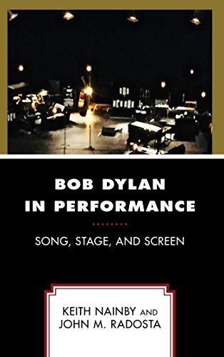 Bob Dylan in Performance: Song, Stage, and Screen (English Edition)