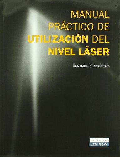 Manual práctico de utilización del nivel láser (Monografía) por Ana Isabel Suárez Prieto