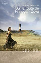 Sur la route de Finnegan Cove (Harlequin Prélud') (Prelud' t. 188)