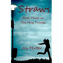 Straws: Third book of The Mug Trilogy: Volume 3